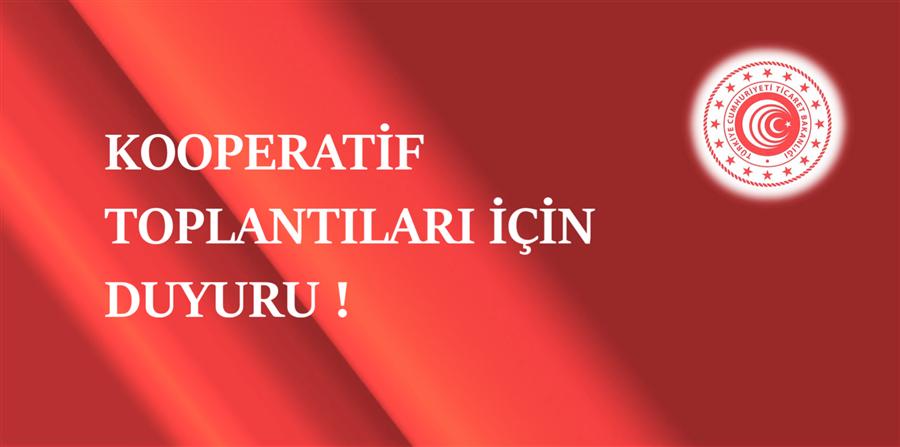 KOOPERATİF TOPLANTILARI İÇİN DUYURU !